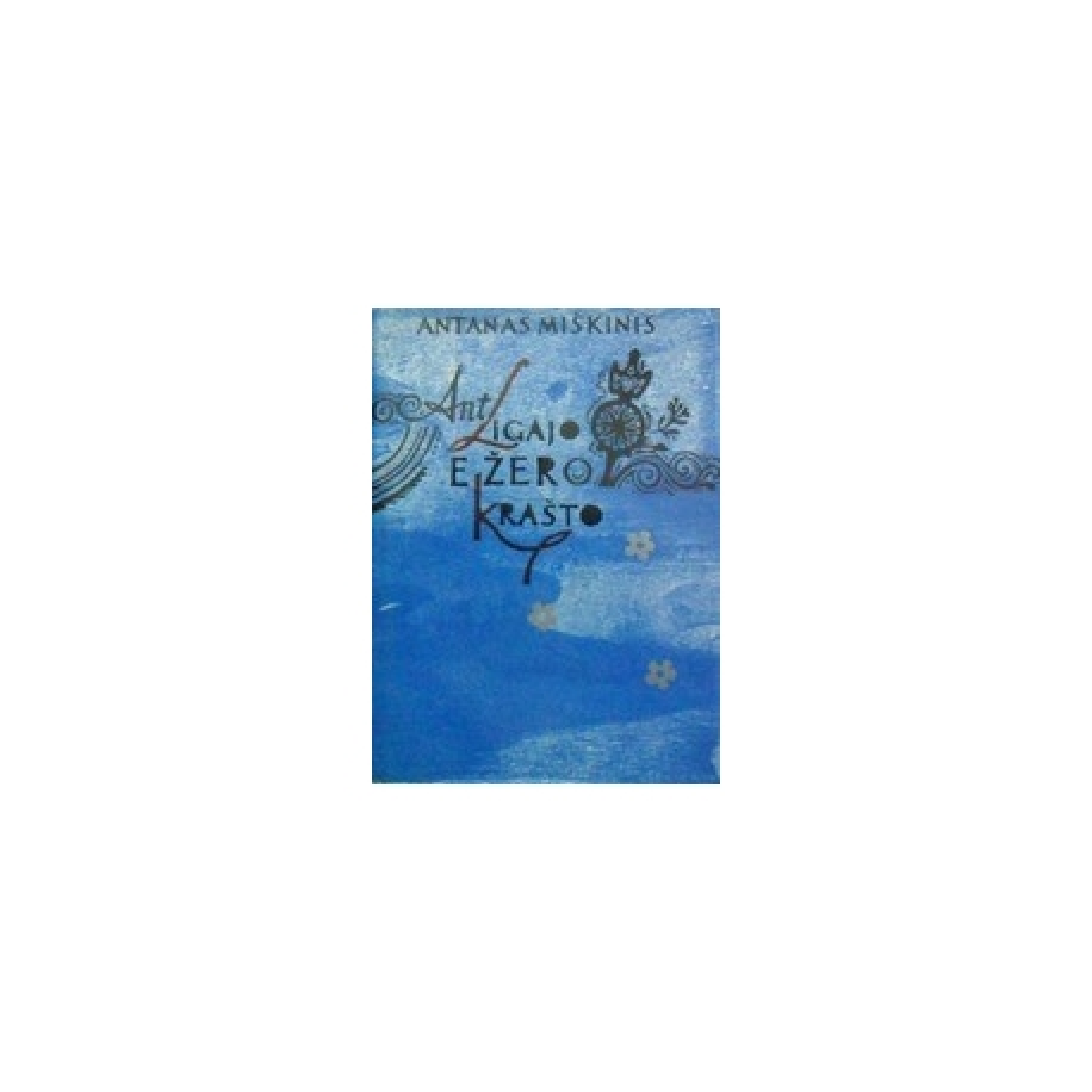 Miškinis Antanas - Ant Ligajo ežero krašto