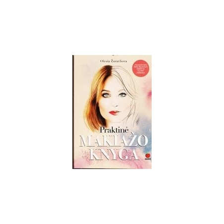 Praktinė makiažo knyga/ Olesia Žuravliova