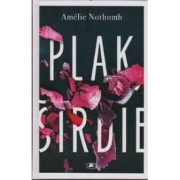 Plak, širdie/ Amélie Nothomb