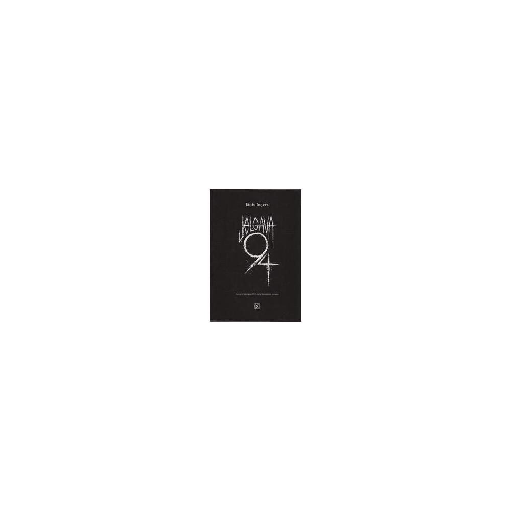 Jelgava 94/ Janis Jonevs