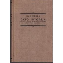 Ūkio istorija. Universalinės ūkio ir visuomenės istorijos bruožai/ Weber Max