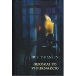 Gerokai po vidurnakčio/ Iris Johansen