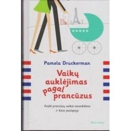 Vaikų auklėjimas pagal prancūzus/ Druckerman Pamela