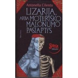 Lizarija, arba moteriško malonumo paslaptys/ Cilento Antonella