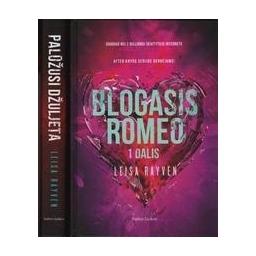 Blogasis Romeo. Palūžusi Džiuljeta (2 knygų komplektas)/ Leisa Rayven