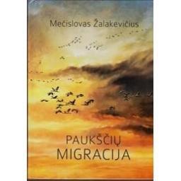 Paukščių migracija/ Mečislovas Žalakevičius