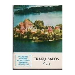 Trakų salos pilis/ Mikulionis S.