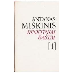 Rinktiniai raštai (1 tomas): Eilėraščiai/ Miškinis Antanas