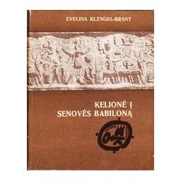 Kelionė į senovės Babiloną/ Klengel-Brant Evelina