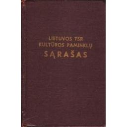 Lietuvos TSR kultūros paminklų sąrašas/ Autorių kolektyvas