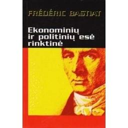 Ekonominių ir politinių esė rinktinė/ Bastiat F.