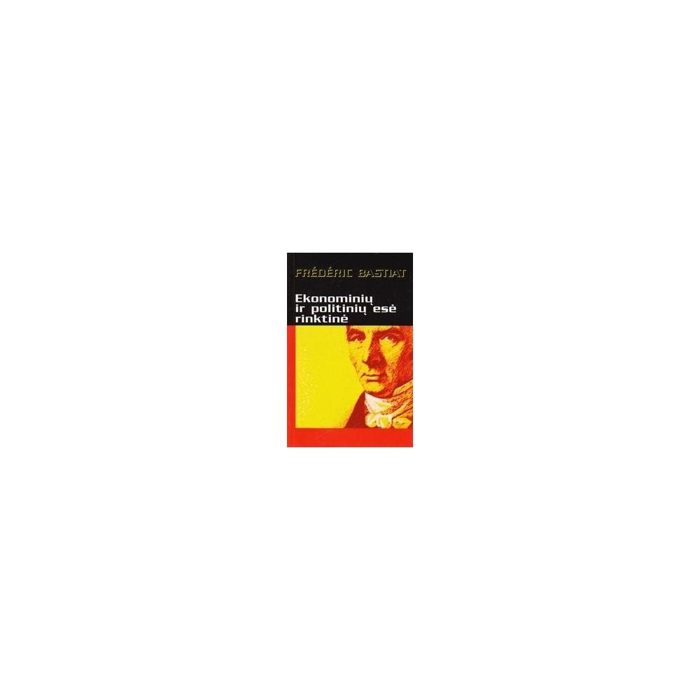 Ekonominių ir politinių esė rinktinė/ Frederic Bastiat