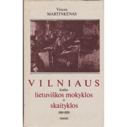 Vilniaus krašto lietuviškos mokyklos ir skaityklos 1919-1939 metais/ Martinkėnas V.