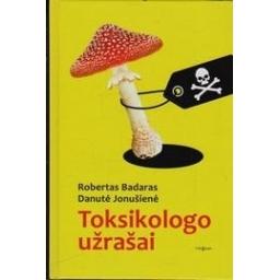 Toksikologo užrašai/ Badaras Robertas, Jonušienė Danutė
