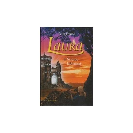 Laura ir šviesos labirintas/ Peter Freund