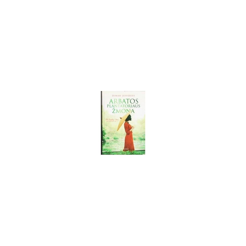 Arbatos plantatoriaus žmona/ Dinah Jefferies