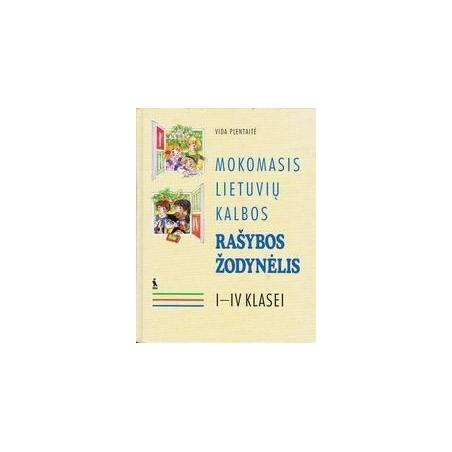 Mokomasis lietuvių kalbos rašybos žodinėlis I-IV klasei/ Vida Plentaitė