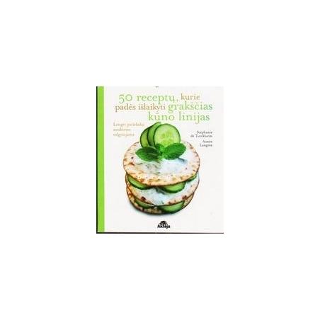 50 receptų, kurie padės išlaikyti grakščias kūno linijas/ Stephanie de Turckheim