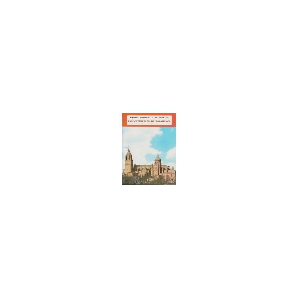 Las catedrales de Salamanca/ Rodríguez A. G. De Ceballos