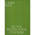 Such is the Real Nature of Horses/ Robert Vavra