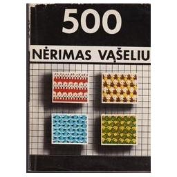 500 nerimas vašeliu/ Z. Morkunaitė