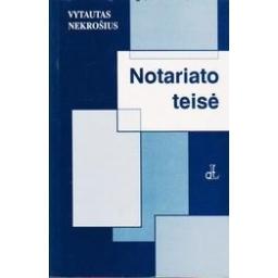 NOTARIATO TEISĖ/ Nekrošius Vytautas