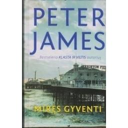 Miręs gyventi/ Peter James
