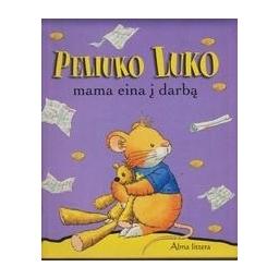 Peliuko Luko mama eina į darbą/ Casalis Anna