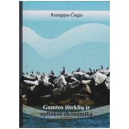 Gamtos išteklių ir aplinkos ekonomika/ Remigijus Čiegis
