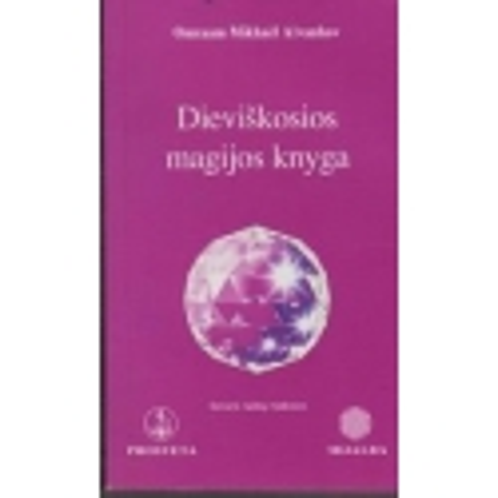 Dieviškosios magijos knyga/ Omraam Mikhael Aivanhov