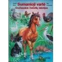 Sumanioji varlė. Gražiausios žvėrelių istorijos/ Ursula Muhr, Ray Cresswell