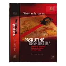 Paskutinė respublika (2 knygos)/ Suvorovas Viktoras