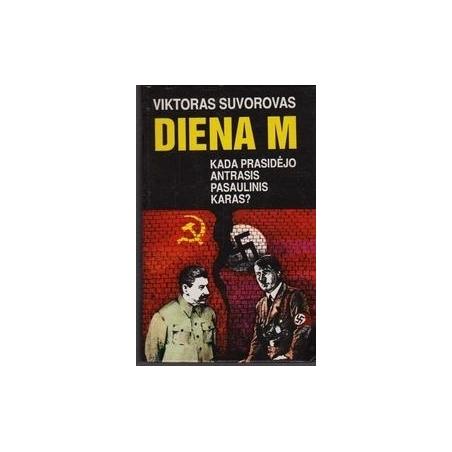 Diena M. Kada prasidėjo Antrasis pasaulinis karas?/ Suvorovas Viktoras