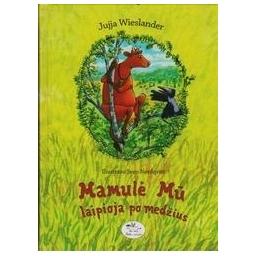 Mamulė Mū laipioja po medžius/ Wieslander Jujja