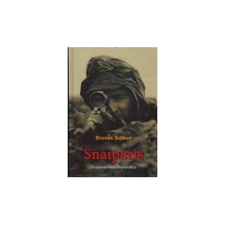Snaiperis: snaiperio karo dienoraštis/ Sutkus Brunas