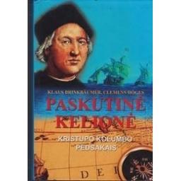 Paskutinė kelionė. Kristupo Kolumbo pėdsakais/ Klaus Brinkbaumer, Clemens Hoges