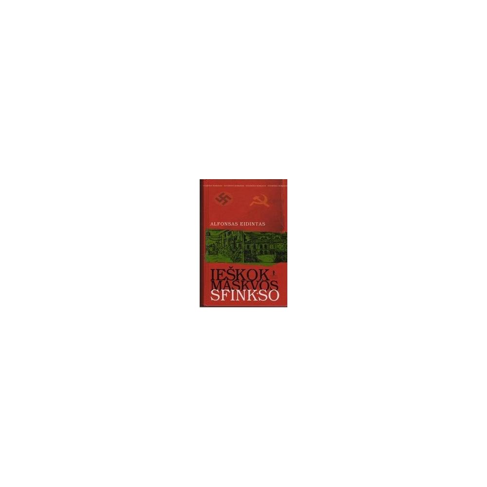 Ieškok Maskvos sfinkso/ Eidintas Alfonsas