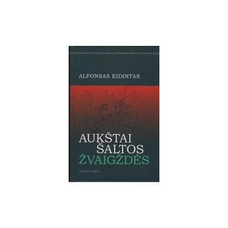 Aukštai šaltos žvaigždės/ Eidintas Alfonsas
