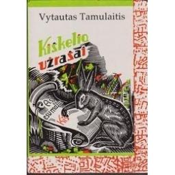 Kiškelio užrašai/ Vytautas Tamulaitis