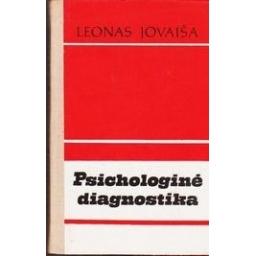 PSICHOLOGINĖ DIAGNOSTIKA/ Jovaiša Leonas