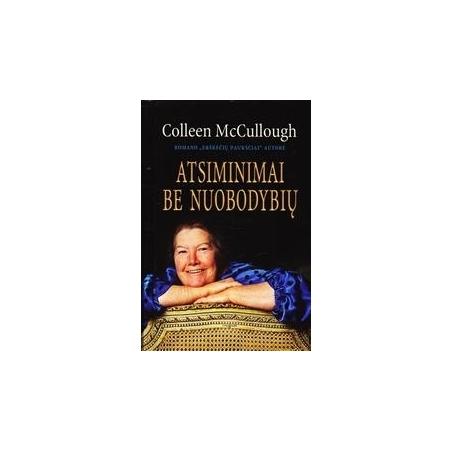 ATSIMINIMAI BE NUOBODYBIŲ/ Colleeen McCullough