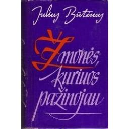 Žmonės, kuriuos pažinojau/ Julius Būtėnas
