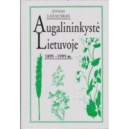 Augalininkyste Lietuvoje: 1895-1995 m./ Lazauskas Juozas