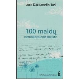 100 maldų nemokantiems melstis/ Tosi Lore Dardanello