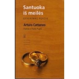 Santuoka iš meilės, gyvenimas poroje/ Arturo Cattaneo