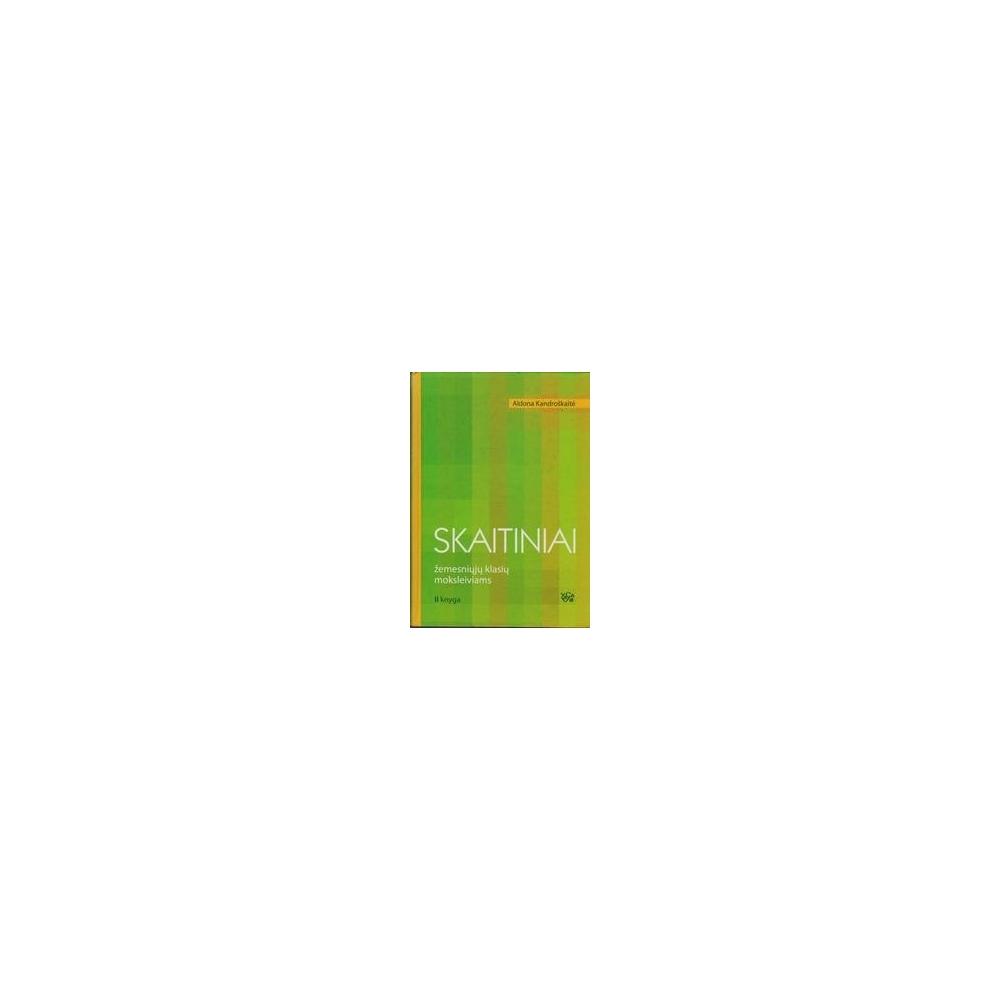 Skaitiniai žemesniųjų klasių moksleiviams (II knyga)/ Kandroškaitė Aldona