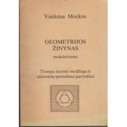 Geometrijos žinynas/ Mockus Vaidotas