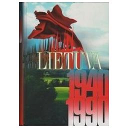 Lietuva 1940-1990: okupuotos Lietuvos istorija/ Anušauskas Arvydas, Kasperavičius Algis
