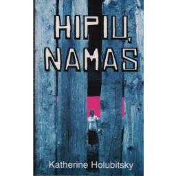 Hipių namas/ Holubitsky Katherine