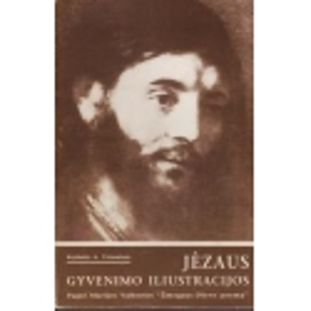 Jėzaus gyvenimo iliustracijos/ Kęstutis A. Trimakas